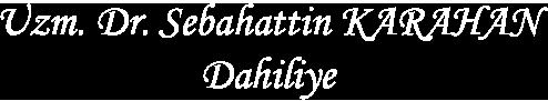 Uzm. Dr. Sebahattin Karahan